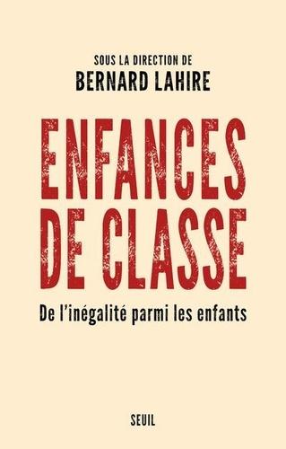 Couverture: Enfances de classe, sous la direction de Bernard Lahire.