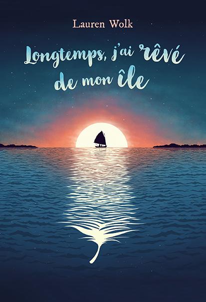 Longtemps j'ai rêvé de mon île | Lauren Wolk